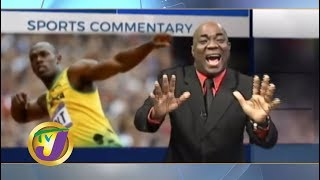 TVJ Sports Commentary: Usain Bolt - July 10 2019