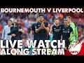 Bournemouth v Liverpool | LIVE Watch Along Stream
