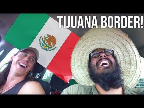 CRAZY BORDER CROSSING In TIJUANA MEXICO! - Tijuana Border Crossing Mexico