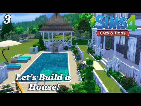 The Sims 4 - Let's Build a House with the Cats and Dogs EP (Part 3) Realtime