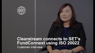 Clearstream connects to SET's FundConnext using ISO 20022 | SWIFT