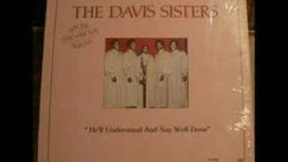 Davis Sisters:  He
