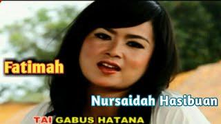 FATIMAH - Lagu Tapsel - NURSAIDAH HSB