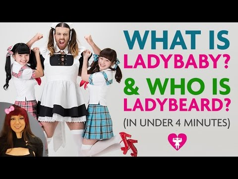 What is LadyBaby & Who is LadyBeard ? (In under 4 minutes)