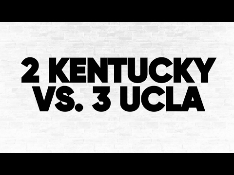 (2) Kentucky vs. (3) UCLA