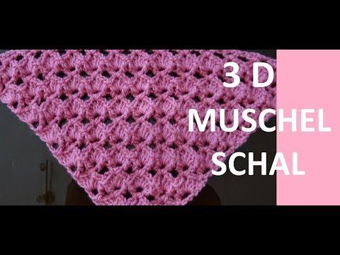 Häkelmuster 3d Muschel Fuer Dreieckstuch Youtube