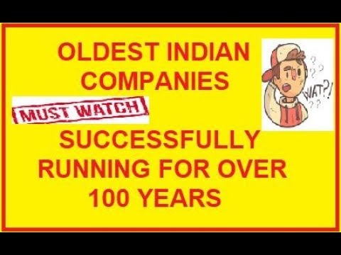 Oldest Indian Companies- Companies That Have Survived Over 100 Years In India