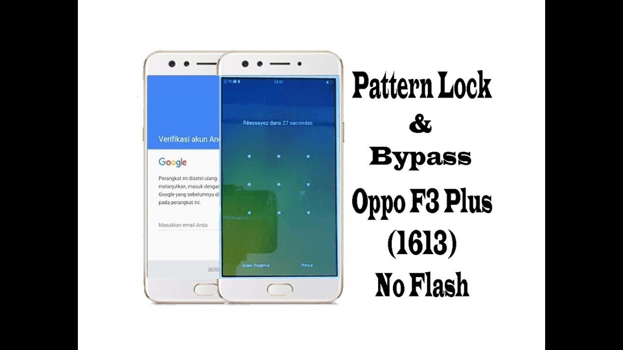 Pattern Lock & Bypass Oppo F3 Plus CPH 1613 No Flash