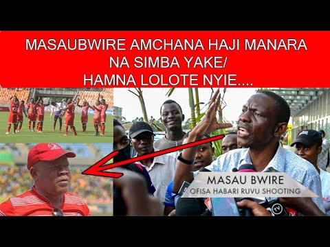 MASAU BWIRE AMCHANA HAJI MANARA NA SIMBA YAKE/HAMNA LOLOTE NYIE....