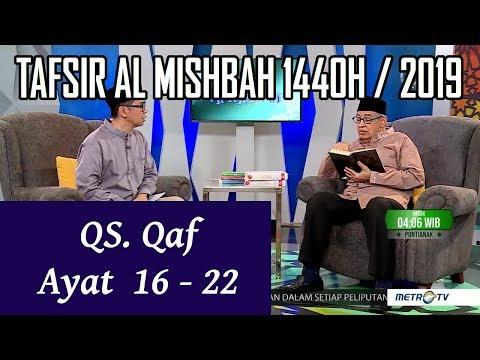 1440h Surat 50 Qaf Ayat 16 22 Tafsir Al Misbah Metrotv