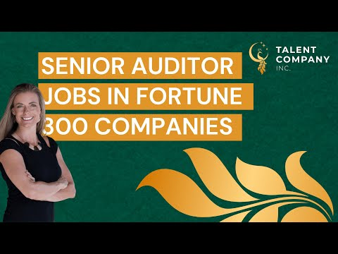 Senior Auditor Jobs in Fortune 300 Companies