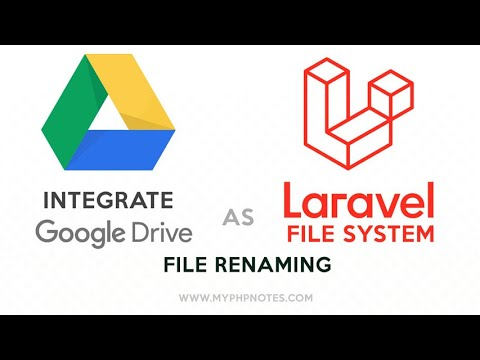 Google Drive File System with Laravel - Part 6 - Renaming File