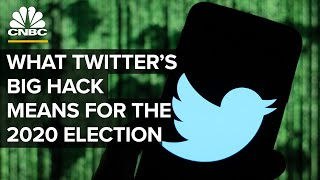 What Twitter's Big Hack Means For The 2020 Elections