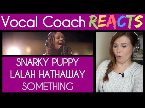 Vocal Coach reacts to Snarky Puppy feat. Lalah Hathaway - Something