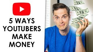 How Do YouTubers Make Money? (5 Ways to Make Money on YouTube)