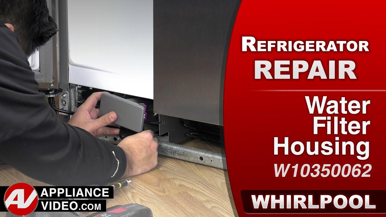 Whirlpool Refrigerator - Filter Housing Repair & Diagnostic