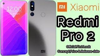 Xiaomi Redmi Pro 2 - Full Concept, Price & Release date in India!