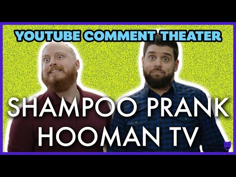 SHAMPOO PRANK - HoomanTV | YouTube Comment Theater