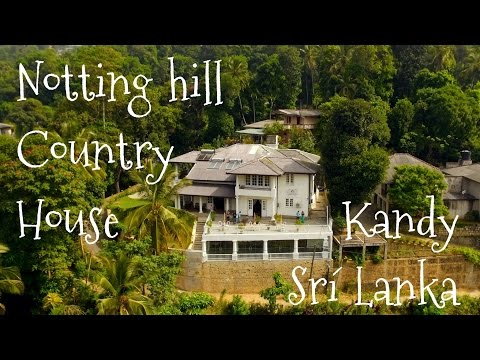 Notting hill Country House - Kandy, Sri Lanka