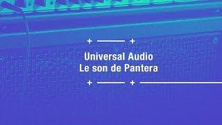 Le son de Pantera avec des plugins UAD