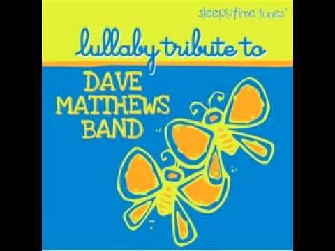 Crash Into Me (Dave Matthews Band Lullaby Tribute)