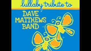 Crash Into Me (Dave Matthews Band Lullaby Tribute)