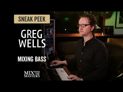 Mixing Bass - Greg Wells