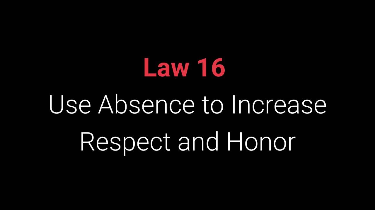 Download The 48 Laws of Power: Law 16 - Use Absence to Increase Respect and Honor