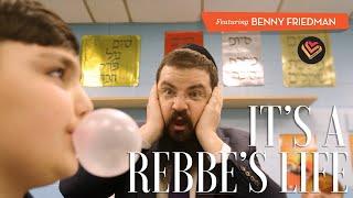 It's a Rebbe's Life - Benny Friedman - Chasdei Lev