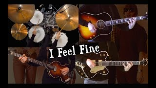 I Feel Fine - Drums, Bass, Acoustic and Lead Guitar Cover - Instrumental