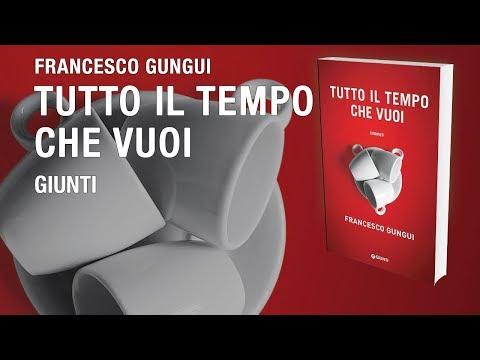 Tutto il tempo che vuoi - Francesco Gungui