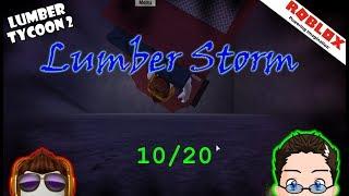 Roblox - Lumber Tycoon 2 - Lumber Storm 10/20