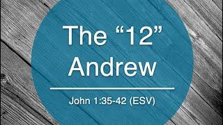 "The ""12"" - Andrew"