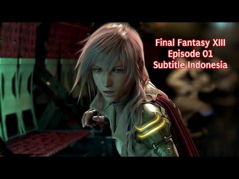 Final Fantasy XIII - Episode 1 Subtitle Indonesia [PENGHAPUSAN DAN PENYELAMATAN]