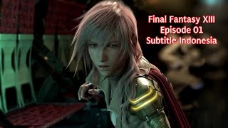 Video Final Fantasy XIII - Episode 1 Subtitle Indonesia [PENGHAPUSAN DAN PENYELAMATAN] download MP3, 3GP, MP4, WEBM, AVI, FLV Februari 2018