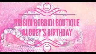 Bibbidi Bobbidi Boutique Disneyland Deluxe Castle Package Aubrey's Birthday 2019