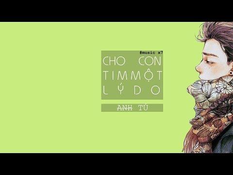Lyrics || Cho Con Tim Một Lý Do - Anh Tú
