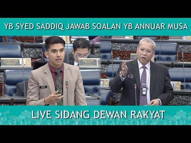 YB Syed Saddiq jawab soalan dari YB Annuar Musa | LIVE Dewan Rakyat