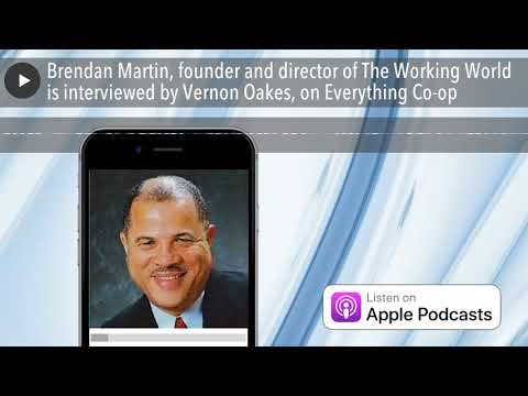 Brendan Martin, founder and director of The Working World is interviewed by Vernon Oakes, on Ev