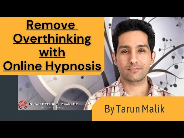 Remove Overthinking with Hypnotherapy | Complete Online Hypnosis Session by Tarun Malik (English)