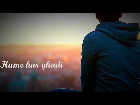 Hume Har Ghadi Aarzoo Hai    Sad Love Video    Whatsapp Status    2018    Ft Rahul Ratre  