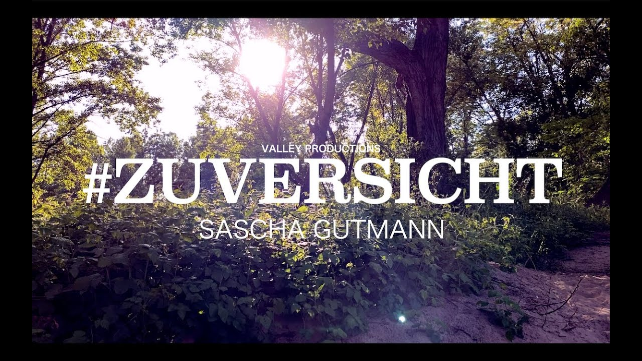 Sascha Gutmann - Zuversicht (Official Video)