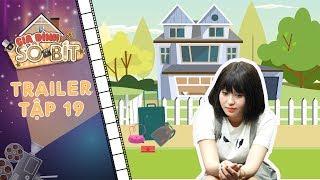Gia đình sô - bít Trailer tập 19: Cô gia sư Thảo Trâm bất lực khi bị chủ nhà trọ đuổi vì nợ tiền nhà