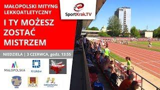 SportKrak.TV | Małopolski Mityng Lekkoatletyczny: I Ty Możesz Zostać Mistrzem