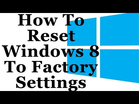 Windows 8 Tutorial - How To Reset Windows 8 To Factory Settings