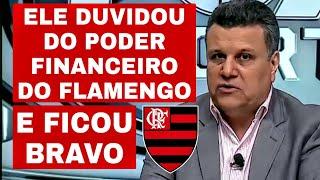 TÉO JOSÉ FICA BRAVO E DUVIDA DO PODER FINANCEIRO DO FLAMENGO