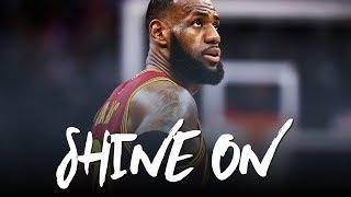 LeBron James Mix 2017: Shine On (Motivation) ᴴᴰ