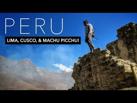 Peru Trip 2016 | Lima, Cusco, and Machu Picchu | MRW Ep 04