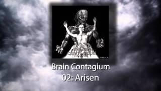 Brain Contagium Arisen