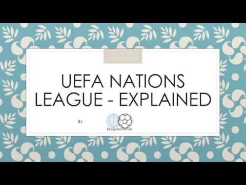 UEFA Nations League - How does it work?